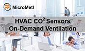 HVAC Sensors CO2 And On Demand Ventilation At MicroMetl