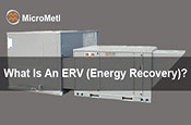 What-Is-An-ERV-Energy-Recovery-At-MicroMetl-Small