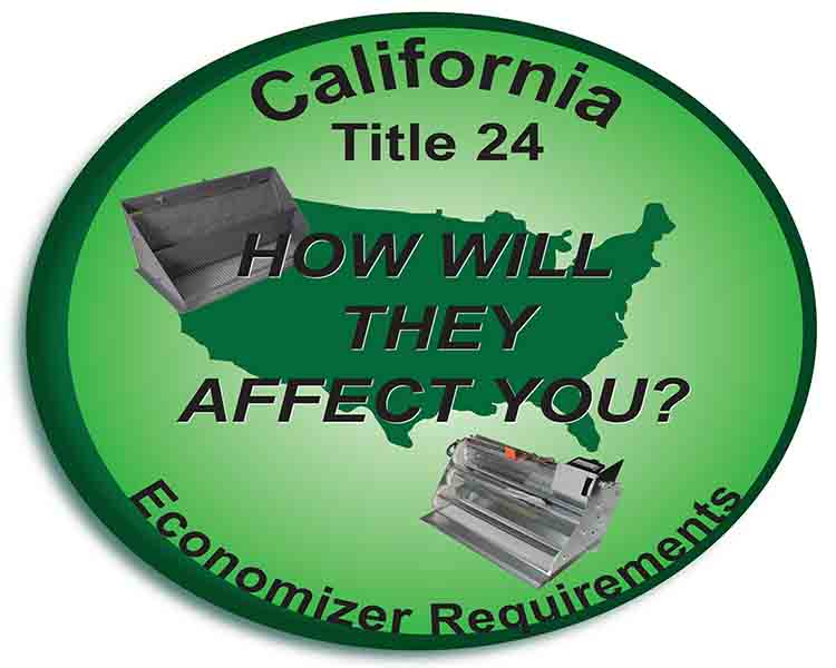 California Title 24 Economizer Requirements – How Will They Affect You?