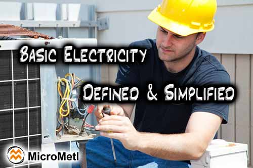 Basic Electricity Defined & Simplified