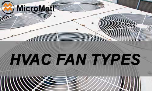 HVAC Fan Types – Is a Fan Just A Fan?