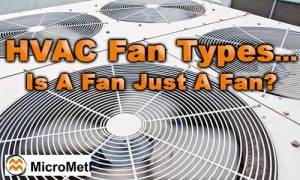HVAC Fan Types - Is A Fan Just A Fan At MicroMetl