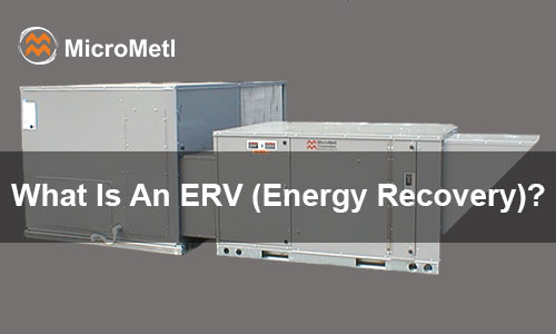What Is An ERV (Energy Recovery) - How Does It Work