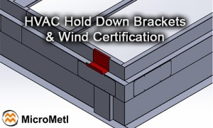 HVAC Wind - Hurricane Brackets & Wind Certification At MicroMetl