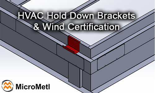 HVAC Hold Down Brackets & Wind Certification — Beware Of Imposters!