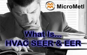 What Is HVAC SEER & EER Answered At MicroMetl