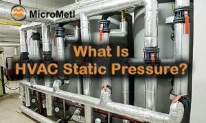 HVAC Static Pressure Defined At MicroMetl