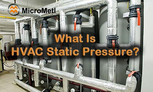 HVAC Static Pressure Defined At MicroMetl