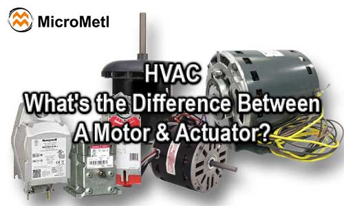 HVAC – What's the Difference Between A Motor & Actuator?