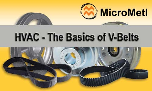 HVAC The Basics of V-Belts At MicroMetl
