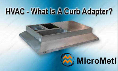 HVAC – What Is A Curb Adapter
