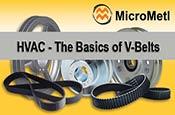 HVAC The Basics of V-Belts At MicroMetl Small