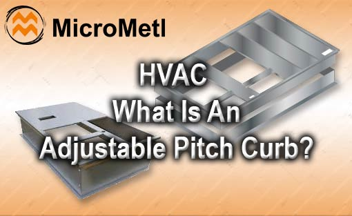 HVAC What Is An Adjustable Pitch Curb At MicroMetl