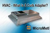 What Is A HVAC Curb Adaptor At MicroMetl Small